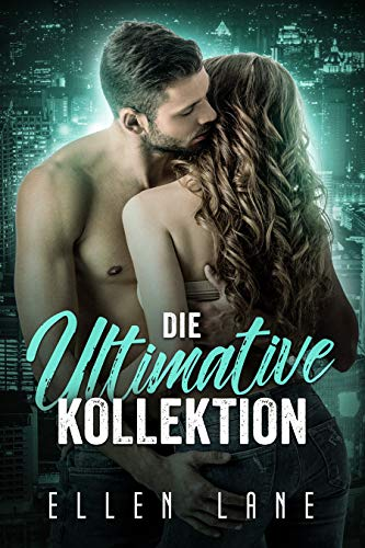 Die Ultimative Kollektion: Ein Liebesroman - Box Set
