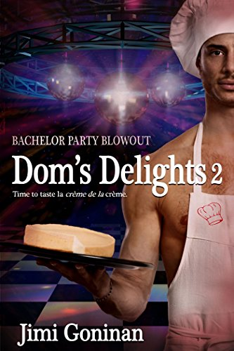 Dom's Delights 2:: Bachelor Party Blowout (English Edition)