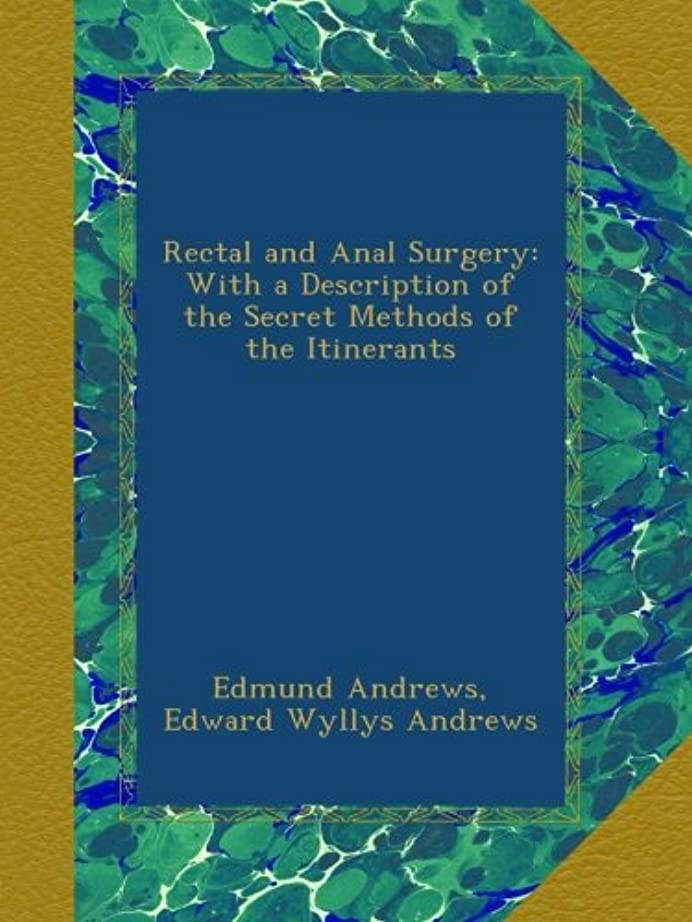 四回三角形提案Rectal and Anal Surgery: With a Description of the Secret Methods of the Itinerants