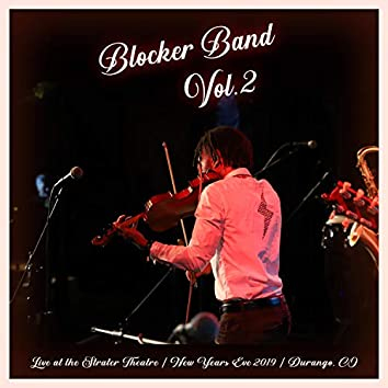 Blocker Band Vol. 2: Live at Strater Theatre (Durango, CO New Years Eve 2019)