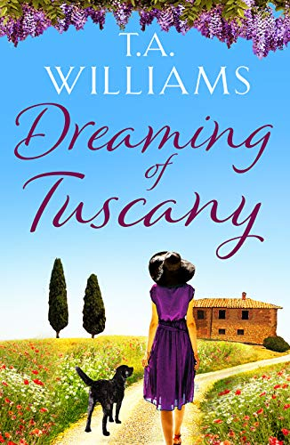 Dreaming of Tuscany: The unputdownable feel-good read of the year (English Edition)