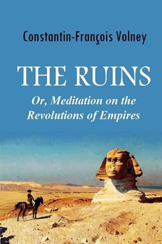 The Ruins: Or, Meditation on the Revolutions of Empires