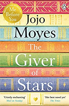 The Giver of Stars: Fall in love with the enchanting 2020 Sunday Times bestseller from the author of Me Before You by [Jojo Moyes]