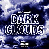 Dark Clouds [Explicit]