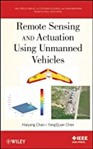 Remote Sensing and Actuation Using Unmanned Vehicles (IEEE Press Series on Systems Science and Engineering Book 3)