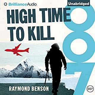 High Time to Kill     James Bond Series, Book 32              By:                                                                                                                                 Raymond Benson                               Narrated by:                                                                                                                                 Simon Vance                      Length: 9 hrs     53 ratings     Overall 4.3