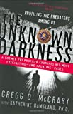 Image of The Unknown Darkness: Profiling the Predators Among Us