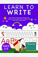 Learn To Write: Activity Book For Kindergarten & Preschool Kids Learning to Write and Read. Letter & Number Tracing Handwriting Practice Workbook   Ages 3-5 (Handwriting Workbook) Paperback