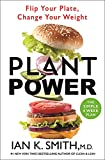 Plant Power: Flip Your Plate, Change Your Weight (English Edition)