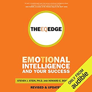 The EQ Edge: Emotional Intelligence and Your Success                   By:                                                                                                                                 Steven Stein                               Narrated by:                                                                                                                                 Liam O' Brien                      Length: 10 hrs and 23 mins     12 ratings     Overall 4.2