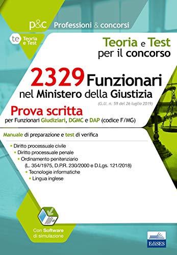 2329 Funzionari nel Ministero della Giustizia: Prova scritta per Funzionari Giudiziari, DGMC e DAP (codice F/MG)
