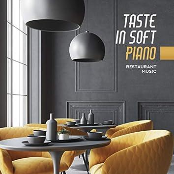 Taste in Soft Piano: Restaurant Music, Subtle, Elegant & Charming