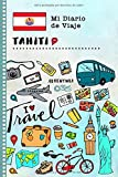 Tahiti Diario de Viaje: Libro de Registro de Viajes Guiado Infantil - Cuaderno de Recuerdos de Actividades en Vacaciones para Escribir, Dibujar, Afirmaciones de Gratitud para Niños y Niñas