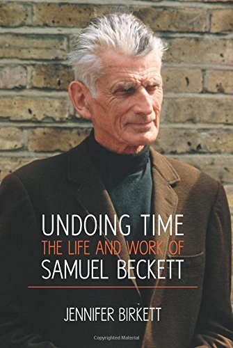 Image of Undoing Time: The Life and Work of Samuel Beckett