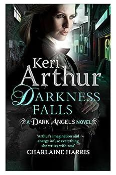 Darkness Falls: Book 7 in series (Dark Angels) by [Keri Arthur]
