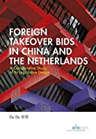 Foreign Takeover Bids in China and the Netherlands: A Comparative Study of Its Legislative Design