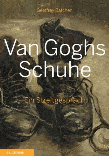 Van Goghs Schuhe: Ein Streitgespräch