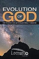 Evolution of God: How the Christ-Like God Revealed Himself to Mankind