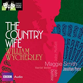 Classic Radio Theatre: The Country Wife (Dramatised) cover art