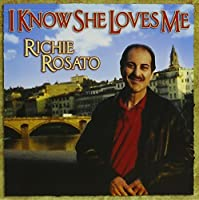 I Know She Loves Me by Richie Rosato (2010-07-27)