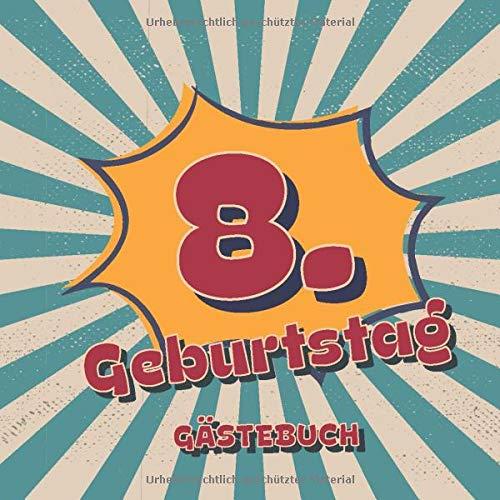 8. Geburtstag Gästebuch: Retro Style Geburtstags Party Gäste Buch für Familie und Freunde um...