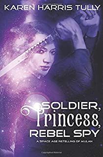 Soldier, Princess, Rebel Spy