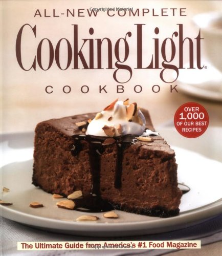 The All New Complete Cooking Light Cookboook: The Ultimate Guide from America's #1 Food Magazine (Cookbook)