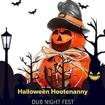 Halloween Hootenanny - Dub Night Fest
