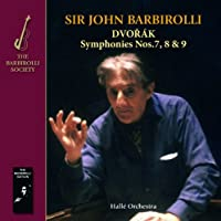 Dvorak: Symphonies Nos. 7 8 & 9 by Halle Orchestra Sir John Barbirolli (2013-09-17)