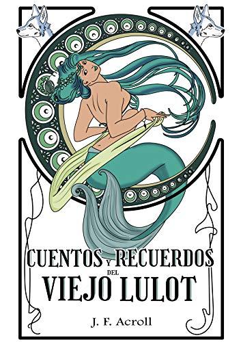 Cuentos y recuerdos del viejo Lulot: (I)
