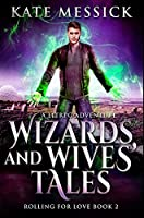 Wizards and Wives' Tales: Premium Hardcover Edition