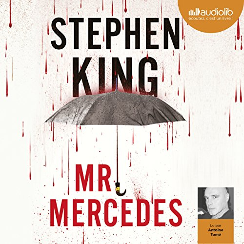 Mr Mercedes                   De :                                                                                                                                 Stephen King                               Lu par :                                                                                                                                 Antoine Tomé                      Durée : 15 h et 59 min     405 notations     Global 4,4