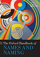 The Oxford Handbook of Names and Naming (Oxford Handbooks in Linguistics)