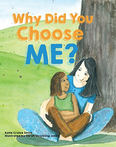 Why Did You Choose Me? by [Katie Cruice Smith, Sarah Strickling Jones]