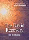 This Day in Recovery: 365 Meditations