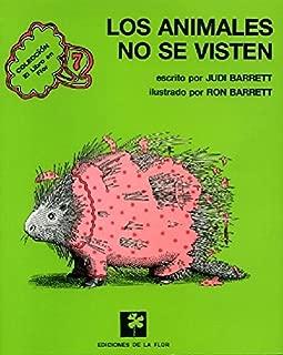 Los animales no se visten /Animals Should Definitely Not Wear Clothing (El libro en flor / The Book in Flower) (Spanish Edition)