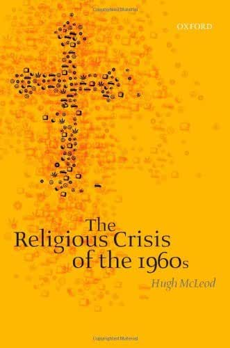 The Religious Crisis of the 1960s (English Edition)