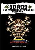 SOROS Y LA TRAICIÓN DE ÁLVARO URIBE A COLOMBIA: Y cómo se negoció la victoria del plebiscito