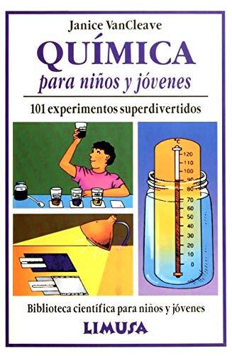 Quimica para ninos y jovenes/ Chemistry and Kids and Adolescents: 101 experimentos superdivertidos (