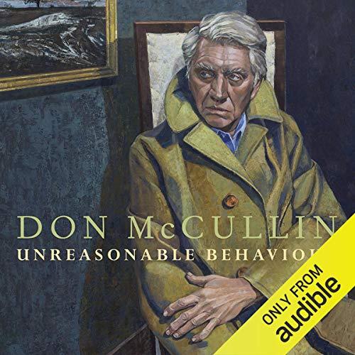 Unreasonable Behaviour     An Autobiography              De :                                                                                                                                 Don McCullin                               Lu par :                                                                                                                                 Jonathan Keeble                      Durée : 12 h et 59 min     Pas de notations     Global 0,0