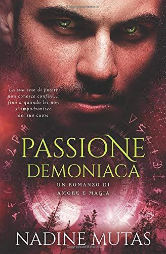 Passione demoniaca: Un romanzo di amore e magia: Volume 4