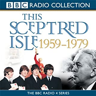 This Sceptred Isle     The Twentieth Century 1959-1979              By:                                                                                                                                 Christopher Lee                               Narrated by:                                                                                                                                 Anna Massey,                                                                                        Robert Powell                      Length: 3 hrs and 5 mins     24 ratings     Overall 4.6