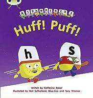 Huff! Puff!: Bug Club Phonics Bug Alphablocks Set 05 Huff! Puff! Alphablocks Set 05 by Catherine Baker(2011-05-05)