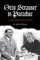 Otto Strasser in Paradise: A Nazi in Nova Scotia 1897426259 Book Cover