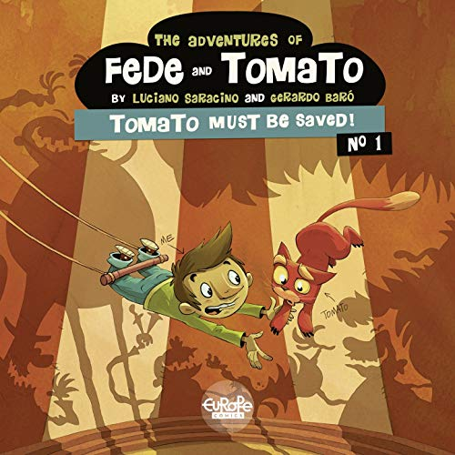 The Adventures of Fede and Tomato - Volume 1 - Tomato Must Be Saved! (English Edition)
