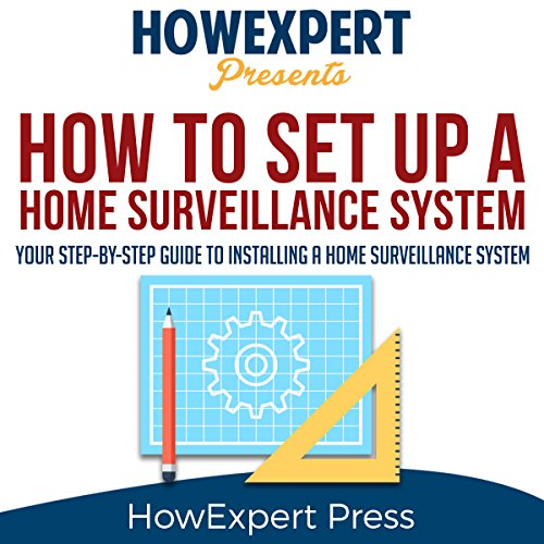 How to Install a Home Surveillance System audiobook cover art