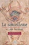 Sorcellerie et son histoire (La)
