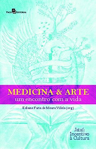 Medicina & Arte - Um Encontro com a Vida