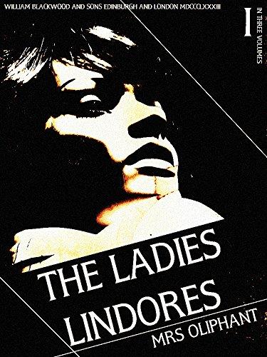 The Ladies Lindores, Volume 1 (of 3) (The Ladies Lindores Series) (English Edition)