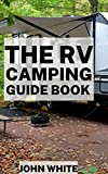THE RV CAMPING GUIDE BOOK: RV-friendly Camping on America's Public Lands (English Edition)